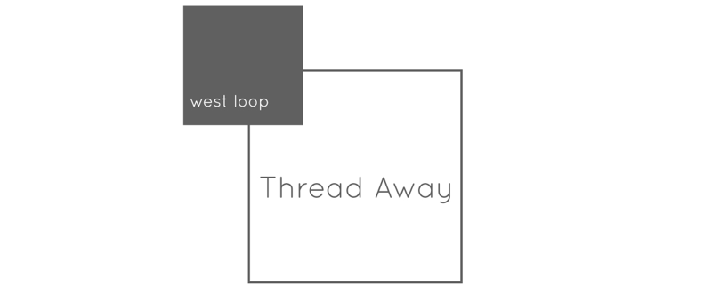 Thread Away West Loop Chicago